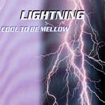 LIGHTNING / COOL TO BE MELLOW
